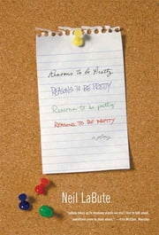 Reasons to Be Pretty - A Play ebook by Neil LaBute