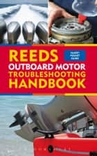 Reeds Outboard Motor Troubleshooting Handbook ebook by Barry Pickthall
