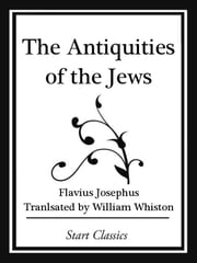 The Antiquities of the Jews (Start Cl ebook by