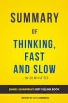Summary of Thinking, Fast and Slow: by Daniel Kahneman | Includes Analysis ebook by Elite Summaries