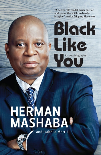 Black Like You - An autobiography ebook by Herman Mashaba