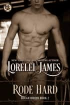 Rode Hard ebook by Lorelei James