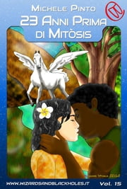 23 Anni prima di Mitòsis ebook by Michele Pinto