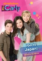 iGo to Japan! (iCarly) ebook by Nickeoldeon