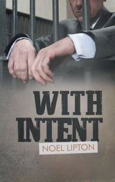 With Intent ebook by Noel Lipton