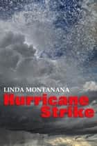 Hurricane Strike ebook by Linda Montanana