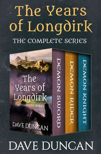 The Years of Longdirk - The Complete Series ebook by Dave Duncan