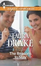 The Reasons to Stay ebook by Laura Drake