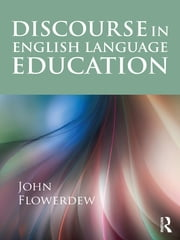 Discourse in English Language Education ebook by John Flowerdew