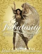 Fabulosity - What It Is & How to Get It ebook by Kimora Lee Simmons