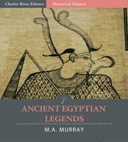 Ancient Egyptian Legends ebook by Margaret Alice Murray