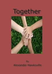 Together ebook by Alexander Hawksville