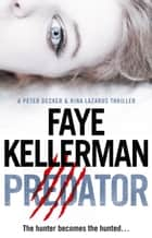 Predator (Peter Decker and Rina Lazarus Series, Book 21) eBook by Faye Kellerman