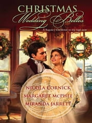 Christmas Wedding Belles - The Pirate's Kiss\A Smuggler's Tale\The Sailor's Bride ebook by Nicola Cornick,Margaret McPhee,Miranda Jarrett