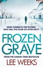 Frozen Grave ebook by Lee Weeks