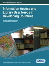 Information Access and Library User Needs in Developing Countries ebook by