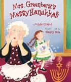 Mrs. Greenberg's Messy Hanukkah ebook by Linda Glaser, Nancy Cote