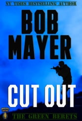 Cut Out - The Green Berets ebook by Bob Mayer