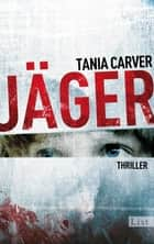 Jäger - Thriller ebook by Tania Carver, Sybille Uplegger