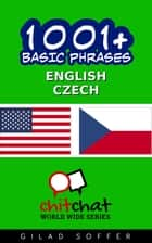 1001+ Basic Phrases English - Czech ebook by Gilad Soffer
