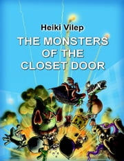 The Monsters of the Closet Door ebook by Heiki Vilep