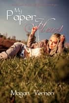 My Paper Heart ebook by Magan Vernon