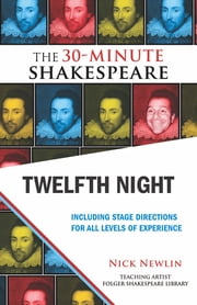Twelfth Night: The 30-Minute Shakespeare ebook by William Shakespeare