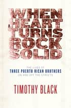 When a Heart Turns Rock Solid ebook by Timothy Black