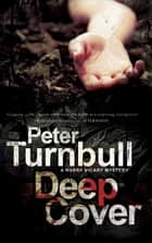 Deep Cover ebook by Peter Turnbull