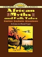 African Myths and Folk Tales ebook by Carter Godwin Woodson