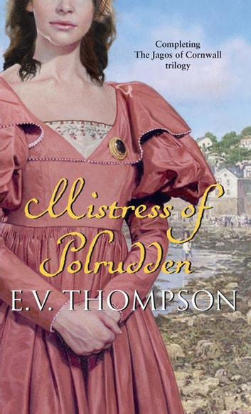 Mistress Of Polrudden - Number 3 in series ebook by E. V. Thompson
