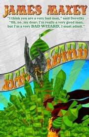 Bad Wizard ebook by James Maxey