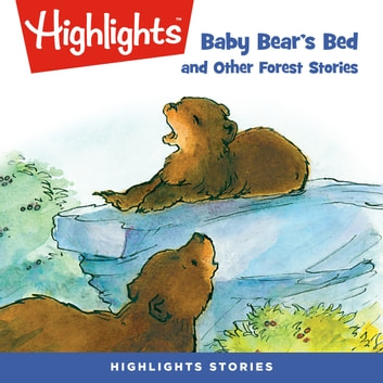Baby Bear's Bed and Other Forest Stories audiobook by Highlights for Children,Highlights for Children