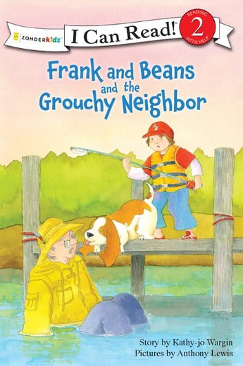 Frank and Beans and the Grouchy Neighbor ebook by Kathy-jo Wargin