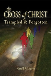 The Cross of Christ ebook by Loewen, Gerald