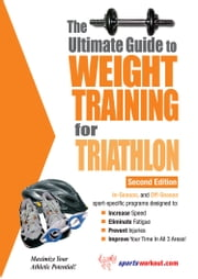 The Ultimate Guide to Weight Training for Triathlon ebook by Kobo.Web.Store.Products.Fields.ContributorFieldViewModel