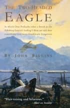 The Two-Headed Eagle ebook by John Biggins