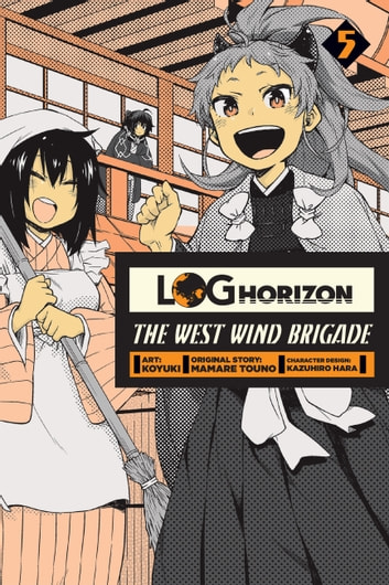 Log Horizon: The West Wind Brigade, Vol. 5 ebook by Koyuki,Mamare Touno,Kazuhiro Hara