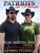 Gay Militia Men and their Masturbating Girlfriend ebook by Kathrin Pissinger