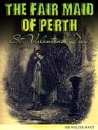 The Fair Maid Of Perth ebook by Sir Walter Scott