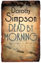 Dead By Morning ebook by Dorothy Simpson