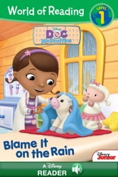 World of Reading Doc McStuffins: Blame it on the Rain - A Disney Read-Along (Level 1) ebook by Disney Book Group