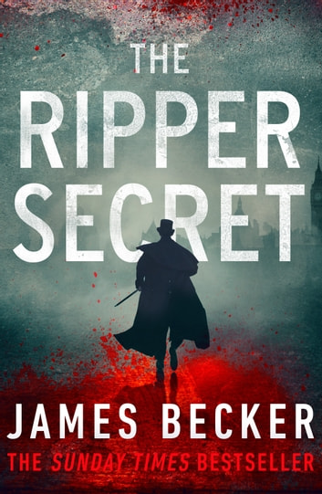 The Ripper Secret - An explosive conspiracy thriller ebook by James Becker