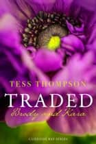 Traded: Brody and Kara ebook by Tess Thompson