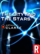 The City and the Stars ebook by Arthur C. Clarke