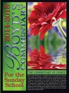 2014-2015 Boyd's Commentary ebook by Dr. Victor Singletary,Dr. Peter Dare,Rev. Michael Jolla