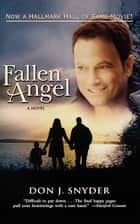 Fallen Angel ebook by Don J. Snyder