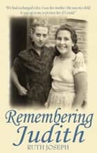 Remembering Judith ebook by