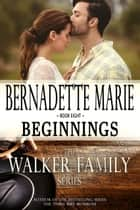 Beginnings ebook by Bernadette Marie