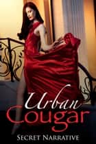 Urban Cougar ebook by Secret Narrative